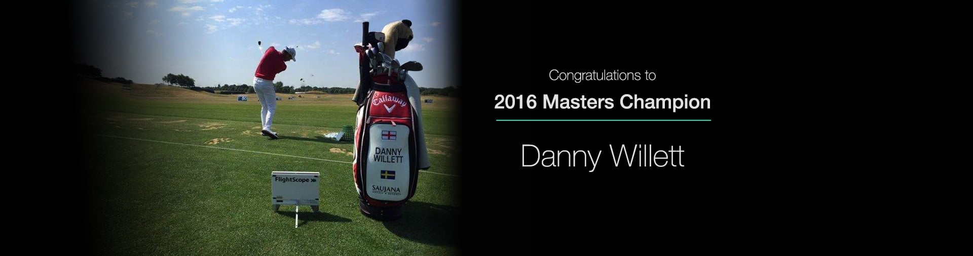 Banner photo showing FlightScope congratulating FlightScope user Danny Willett for being named the 2016 Masters Champion.